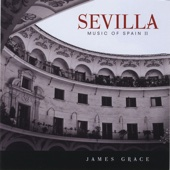 Sevilla - Music of Spain II - James Grace