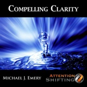 Compelling Clarity - Nlp and Ericksonian Hypnosis for Creating Clarity Regarding Important Situations