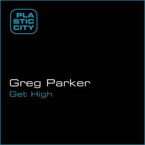 Greg Parker - Get High - EP
