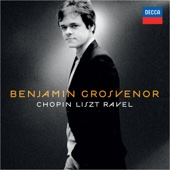 Benjamin Grosvenor - Benjamin Grosvenor: Chopin, Liszt & Ravel  artwork