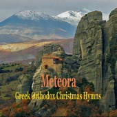 Greek Orthodox Christmas Hymns In Metéora: Byzantine Monasterial Music