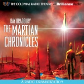 Ray Bradbury - Ray Bradbury's the Martian Chronicles: A Radio Dramatization  artwork