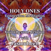 Holy Ones Connection Meditation