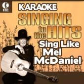 Karaoke: Singing to the Hits - Sing Like Mel McDaniel