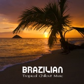 Brazilian Tropical Chillout Music