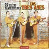 20 Exitos Rancheros Con Los Tres Ases