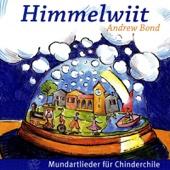 Himmelwiit - Mundartlieder für Chinderchile