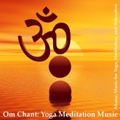 Om Chant: Yoga Meditation Music (Aum Chant)