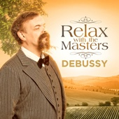 Debussy: Relax With the Masters