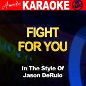 Fight for You (In the Style of Jason Derulo) [Karaoke Version] - Ameritz Audio Karaoke