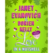 Janet Evanovich, Dorien Kelly - Love in a Nutshell (Unabridged)  artwork