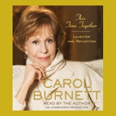 This Time Together: Laughter and Reflection (Unabridged) - Carol Burnett