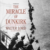 The Miracle of Dunkirk (Unabridged) - Walter Lord Cover Art