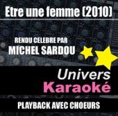 Etre une femme (2010) [Rendu célèbre par Michel Sardou] {Version karaoké avec choeurs}