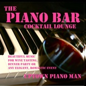 The Piano Bar Cocktail Lounge - Beautiful Music for Wine Tasting, Dinner Party or Any Elegant, Romantic Event