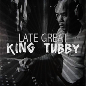 The Late Great King Tubby