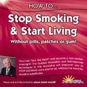 How to Stop Smoking and Start Living Without Pills, Patches or Gum