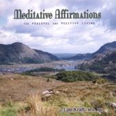 Meditative Affirmations for Peaceful & Positive Living
