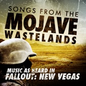 Songs from the Mojave Wasteland - Music as Heard in Fallout: New Vegas