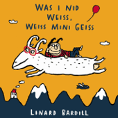 Was i nid weiss, weiss mini Geiss