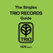 The Singles Trio Records Guide 1979 Part. 2