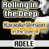 Rolling In the Deep (Karaoke Instrumental Version) [In the Style of Adele] - Karaoke Top Hit Crew