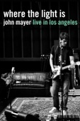 John Mayer - Where the Light Is: John Mayer Live in Los Angeles  artwork