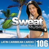 iSweat Fitness Music, Vol. 106: Latin Caribbean Cardio (130-138 BPM for Running, Walking, Elliptical, Treadmill, Fitness)