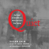 Quiet: The Power of Introverts in a World That Can't Stop Talking (Unabridged) - Susan Cain Cover Art