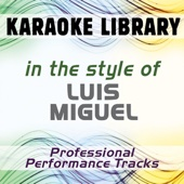 In the Style of Luis Miguel (Professional Performance Tracks)