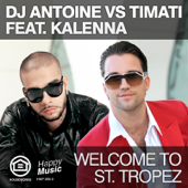 Welcome to St. Tropez (DJ Antoine vs. Timati) [feat. Kalenna] - EP