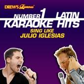 Drew's Famous #1 Latin Karaoke Hits: Sing like Julio Iglesias