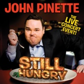 Still Hungry - John Pinette
