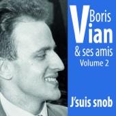 Boris Vian et ses amis, vol. 2 : J'suis Snob - Boris Vian