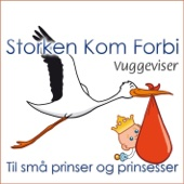 Storken Kom Forbi (Vuggeviser Til Små Prinser Og Prinsesser)