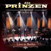 Die Prinzen - Orchestral (Live in Berlin)