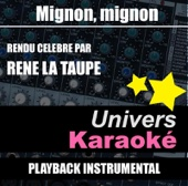 [Download] Mignon mignon (Rendu célèbre par René la Taupe) [Version karaoké] MP3