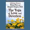 Shree Maa & Deepak Chopra - The Yoga of Love and Devotion (Unabridged) [Unabridged Nonfiction] artwork