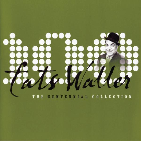 The Centennial Collection | Fats Waller