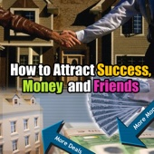 Law of Attraction - How to Attract Success, Money, and Friends