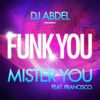 DJ Abdel & Mister You - Funk You (feat. Francisco) - Single