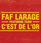 Faf Larage featuring Taïro - C'est de l'or (Edit radio) artwork