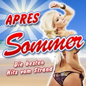 APRES SOMMER - Die besten Hits vom Strand (2011 Hitparade Charts - Disco Karneval Hit Club - Opening Mallorca 2012 - Oktoberfest - Schlager Discofox 2013 Fox)