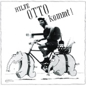 Hilfe, Otto kommt!