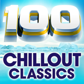 100 Chillout Classics - the World's Best Chillout Album