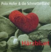 Polo Hofer & Die Schmetterband - Härzbluet Grafik