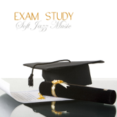 Exam Study Soft Jazz Music, Soft Music to Increase Brain Power, Classical Soft JazzStudy Music for Relaxation, Concentration and Focus on Learning , Classical Smooth Jazz Songs