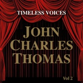Timeless Voices: John Charles Thomas Vol 2