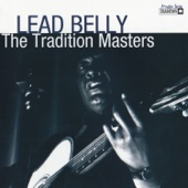 The Tradition Masters: Lead Belly