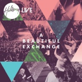 A Beautiful Exchange - Hillsong Worship